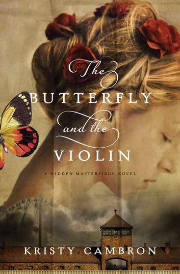 The Butterfly and the Violin ebook by Kristy Cambron