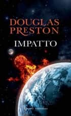 Impatto ebook by Douglas Preston, Michele Foschini