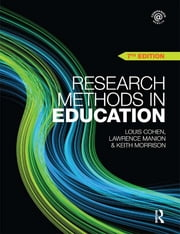Research Methods in Education ebook by Louis Cohen,Lawrence Manion,Keith Morrison