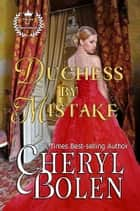 Duchess by Mistake ebook door Cheryl Bolen