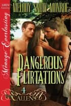 Dangerous Flirtations ebook by Melody Snow Monroe