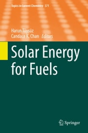 Solar Energy for Fuels ebook by Harun Tüysüz, Candace K. Chan