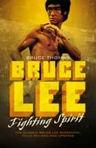 Bruce Lee: Fighting Spirit ebook by Bruce Thomas
