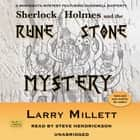 Sherlock Holmes and the Rune Stone Mystery - A Minnesota Mystery Featuring Shadwell Rafferty audiobook by