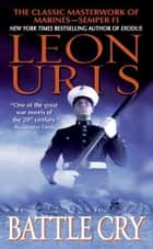 Battle Cry ebook by Leon Uris