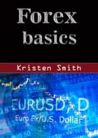 Forex basics ebook by Kristen Smith