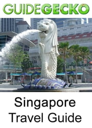 Singapore Travel Guide ebook by GuideGecko