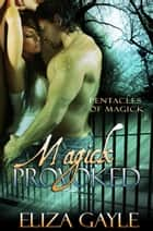 Magick Provoked ebook by Eliza Gayle