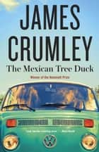 The Mexican Tree Duck ebook by James Crumley