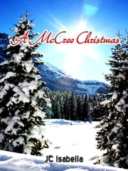 A McCree Christmas ebook by J.C. Isabella