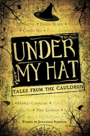 Under My Hat - Tales from the Cauldron ebook by Jonathan Strahan