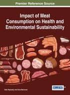 Impact of Meat Consumption on Health and Environmental Sustainability ebook by Talia Raphaely,Dora Marinova
