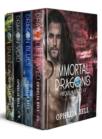 Immortal Dragons: The First Four - Prequel + Books 1-3 ebook by Ophelia Bell