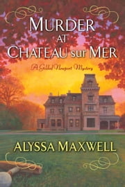 Murder at Chateau sur Mer ebook by Alyssa Maxwell