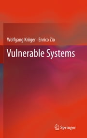 Vulnerable Systems ebook by Wolfgang Kröger,Enrico Zio