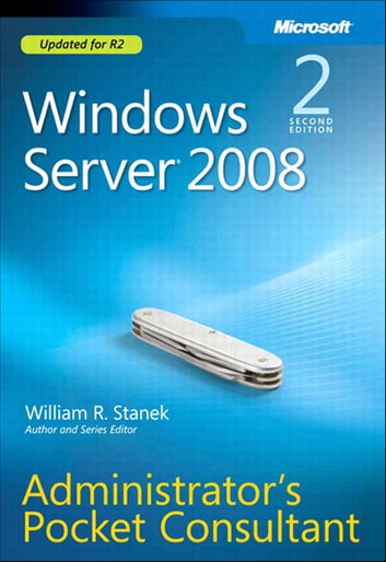 Windows Server 2008 Administrator's Pocket Consultant ebook by William Stanek
