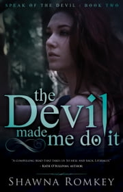 The Devil Made Me Do It ebook by Shawna Romkey
