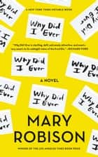 Why Did I Ever - A Novel ebook by