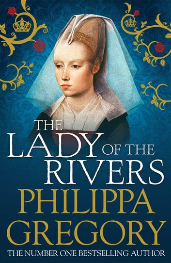 The Lady of the Rivers ebook by Philippa Gregory