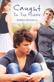 Caught in the Middle ebook by Robbie Michaels,Bree Archer