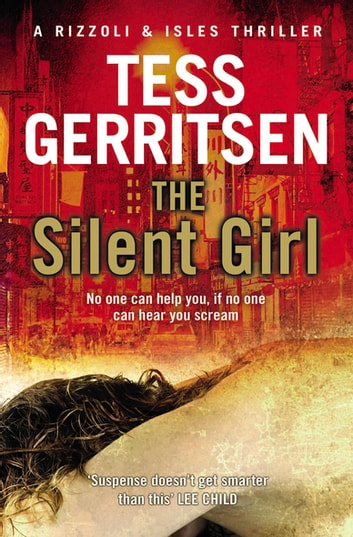 The Silent Girl - (Rizzoli & Isles series 9) ebook by Tess Gerritsen