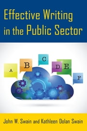 Effective Writing in the Public Sector ebook by John W. Swain,Kathleen Dolan Swain