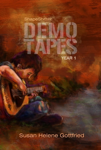 ShapeShifter: The Demo Tapes: Year 1 ebook by Susan Helene Gottfried