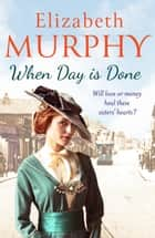 When Day is Done ebook by Elizabeth Murphy
