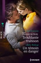 Troublante trahison - Un témoin en danger - T3 - L'honneur des Brody ebook by Carol Ericson, Carly Bishop