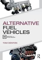 Alternative Fuel Vehicles ebook by Tom Denton
