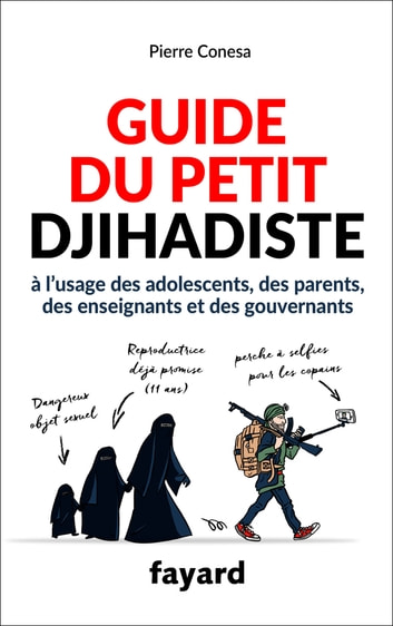 Guide du petit djihadiste ebook by Pierre Conesa