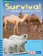 iOpener: Survival: Animal Adaptations ebook by Alice Cary