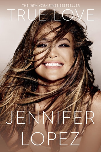 True Love eBook by Jennifer Lopez