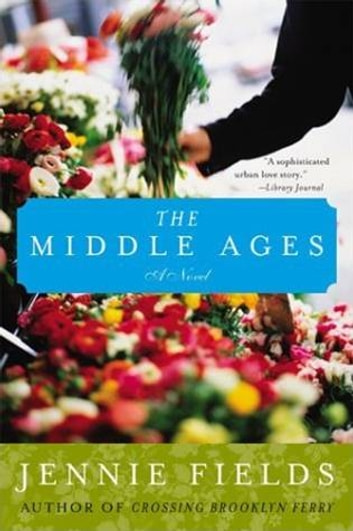 The Middle Ages - A Novel ebook by Jennie Fields