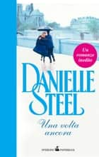 Una volta ancora eBook by Danielle Steel, Berta Maria Pia Smiths-Jacob