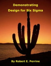 Demonstrating Design for Six Sigma ebook by Robert Perrine