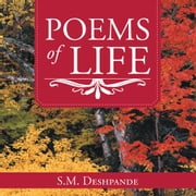 Poems of Life ebook by S.M. Deshpande