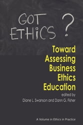 Toward Assessing Business Ethics Education ebook by