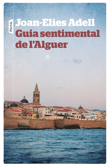 Guia sentimental de l'Alguer eBook by Joan Elies Adell Pitarch