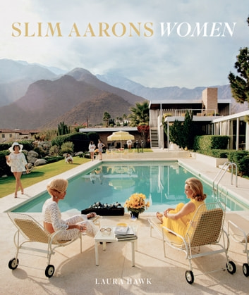 Slim Aarons: Women ebook by Slim Aarons,Laura Hawk,Getty Images