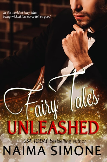 Fairy Tales Unleashed ebook by Naima Simone