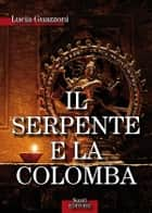 Il Serpente e la Colomba ebook by Lucia Guazzoni