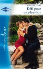 Défi pour un play-boy ebook by Susanne James