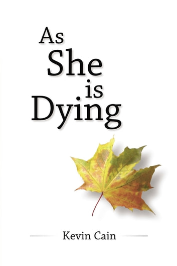 As She Is Dying ebook by Kevin Cain