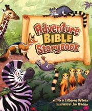 Adventure Bible Storybook ebook by Catherine DeVries