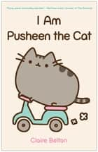 I Am Pusheen the Cat ebook by