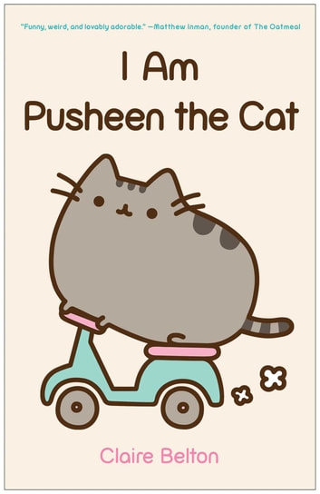 I Am Pusheen the Cat ebook by Claire Belton