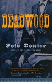 Deadwood ebook by Pete Dexter