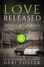 Love Released: Episode Four ebook by Geri Foster