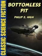 Bottomless Pit ebook by Philip E. High